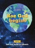 Hoe God begint